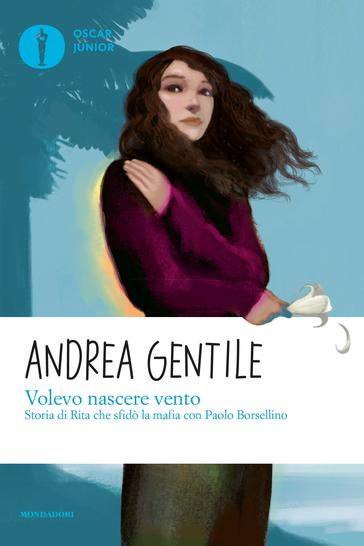 Andrea Gentile, Volevo nascere vento, Mondadori