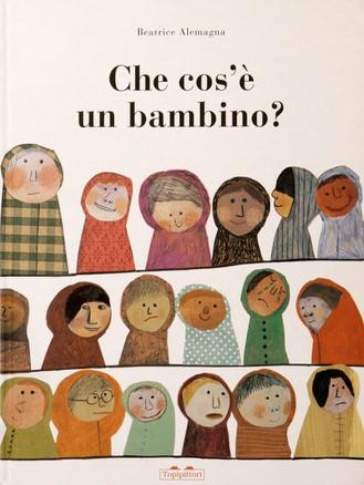 """albo illustrato """"Che cos'è un bambino"""" di Beatrice Alemagna, Topipittori illustrato"""