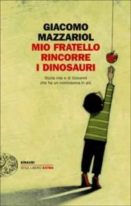 mazzariol mio fratello rincorre i dinosauri einaudi down
